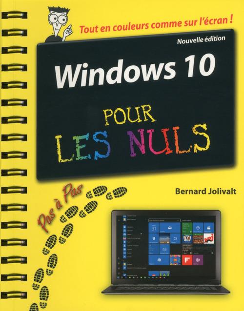 Bernard JOLIVALT Windows 10 pas à pas pour les Nuls, 2e
