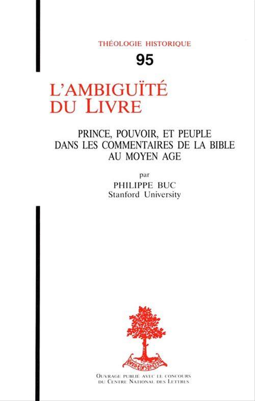 Philippe Buc L'ambiguïté du livre - Prince, pouvoir et peuple dans les commentaires de la Bible au Moyen-Âge