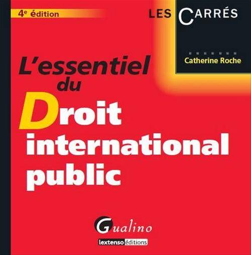 Catherine Roche L'essentiel du droit international public (4e édition)