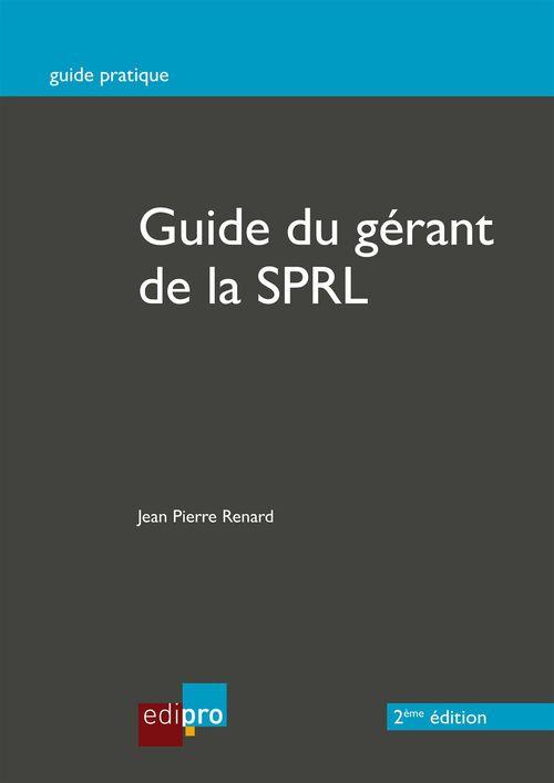 Jean Pierre Renard Le guide du gérant de la SPRL