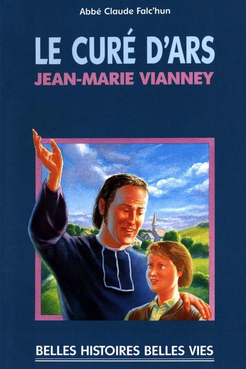 Claude Falc'Hun Le saint curé d'Ars