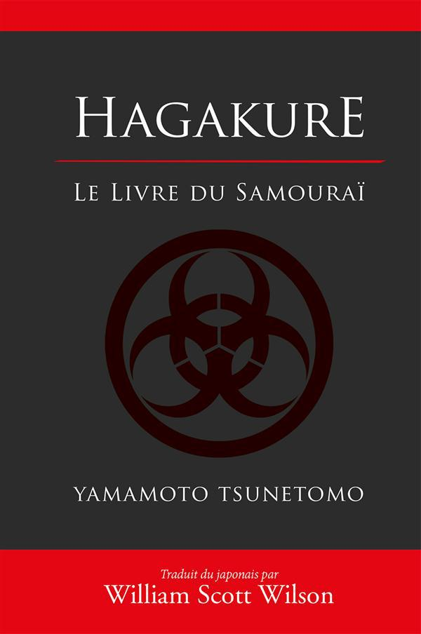 Tsunetomo Yamamoto Hagakure ; le livre du samouraï