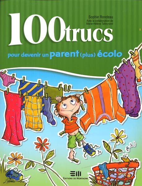 Sophie Rondeau 100 trucs pour devenir un parent (plus) écolo