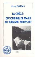 La Grce ; du tourisme de masse au tourisme alternatif