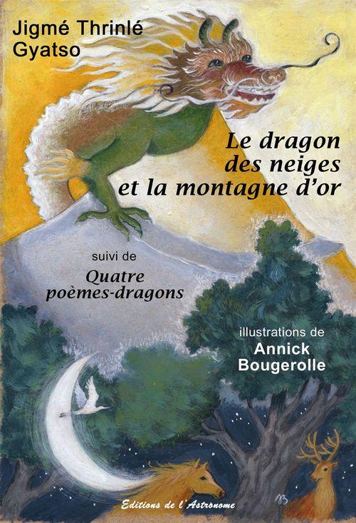 Jigmé Thrinlé Gyatso Le dragon des neiges et la montagne d'or