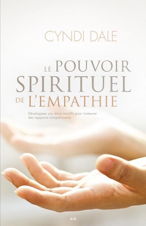 Cyndi Dale Le pouvoir spirituel de l´empathie