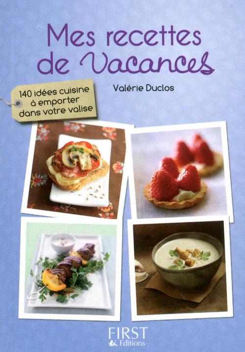 Valérie DUCLOS Le Petit Livre de - Mes recettes de vacances