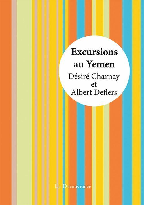 Désiré Charnay Excursions au Yémen