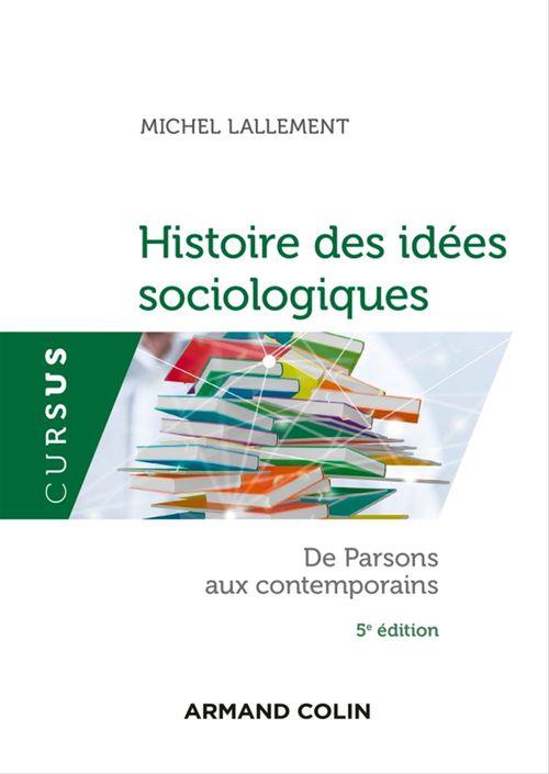 Histoire des idées sociologiques ; de Parsons aux contemporains (5e édition)