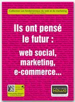 Ils ont pens le futur : web social, marketing, e-commerce...