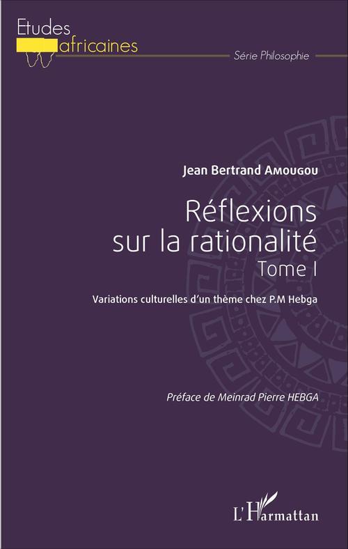 Jean-Bertrand Amougou Réflexions sur la rationalité tome 1