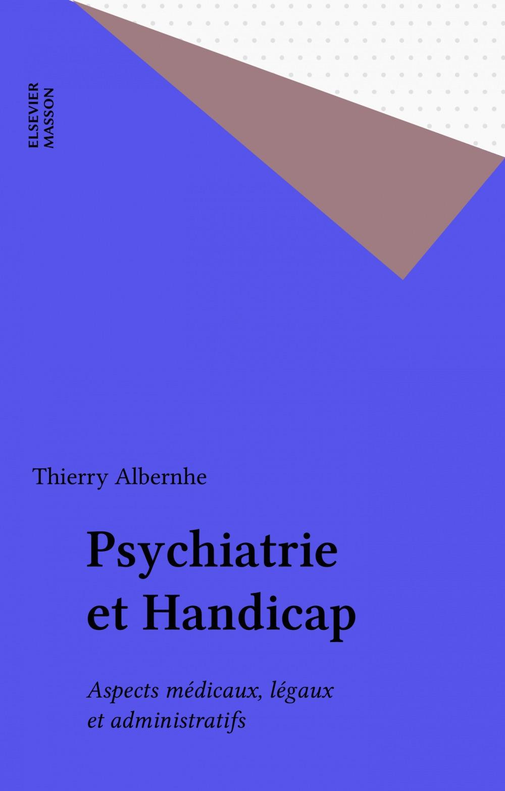 Thierry Albernhe Psychiatrie et Handicap