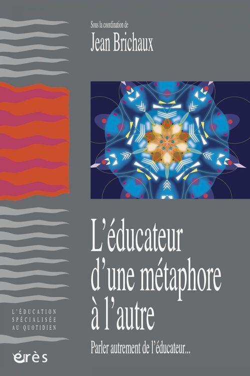 Jean BRICHAUX L'educateur d'une métaphore à l'autre