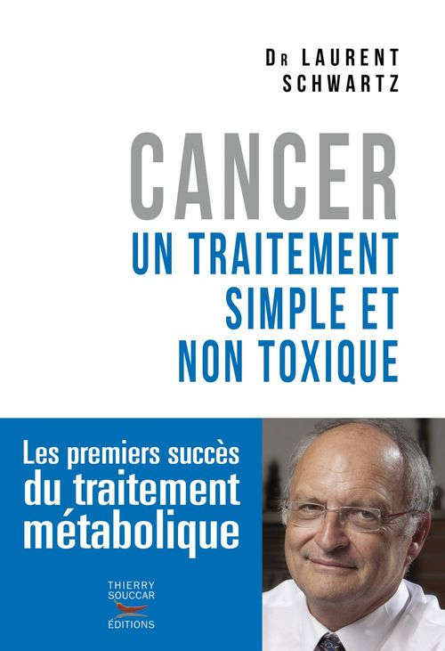 Laurent Schwartz Cancer : un traitement simple et non toxique