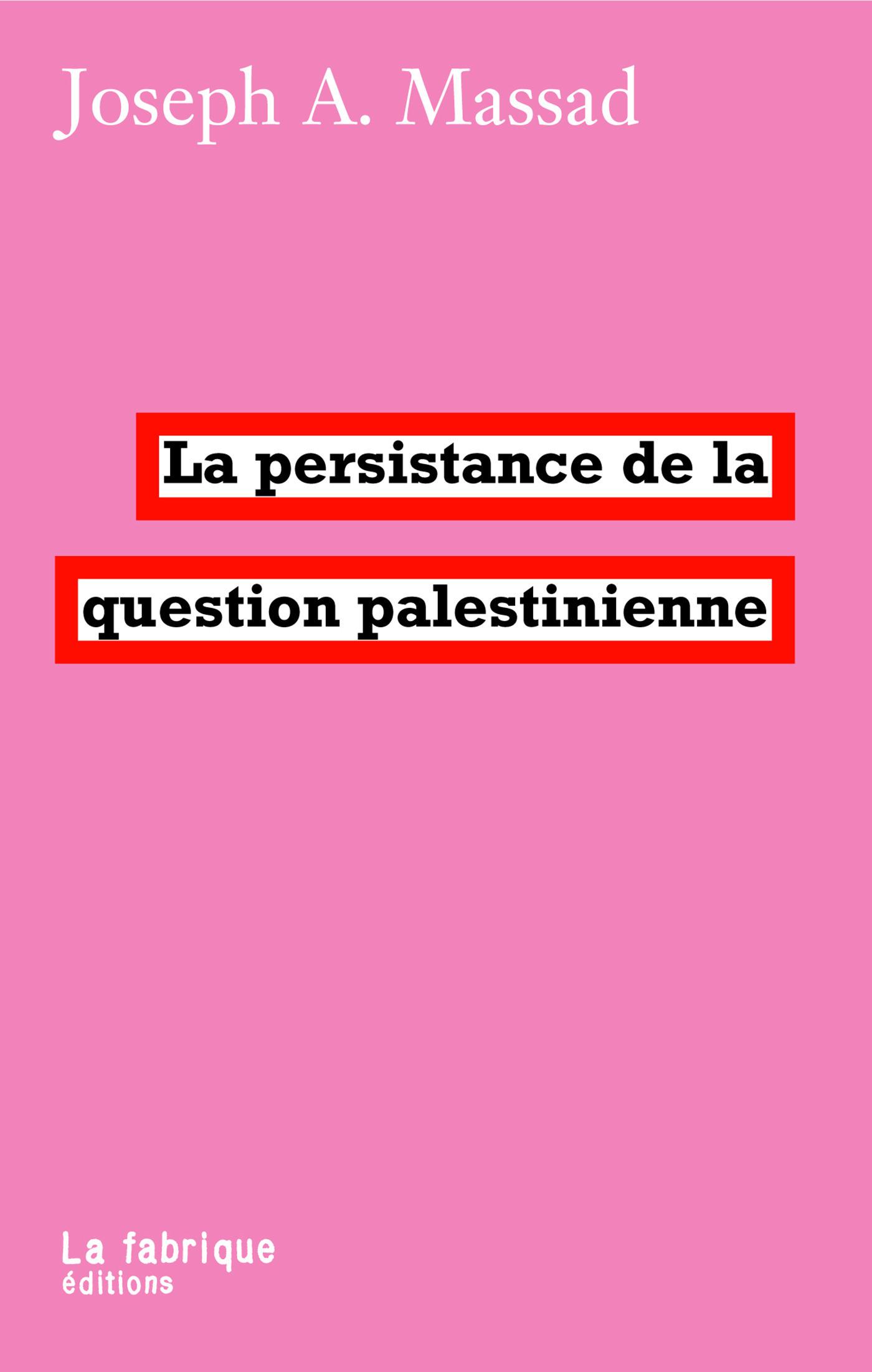 La persistance de la question palestinienne