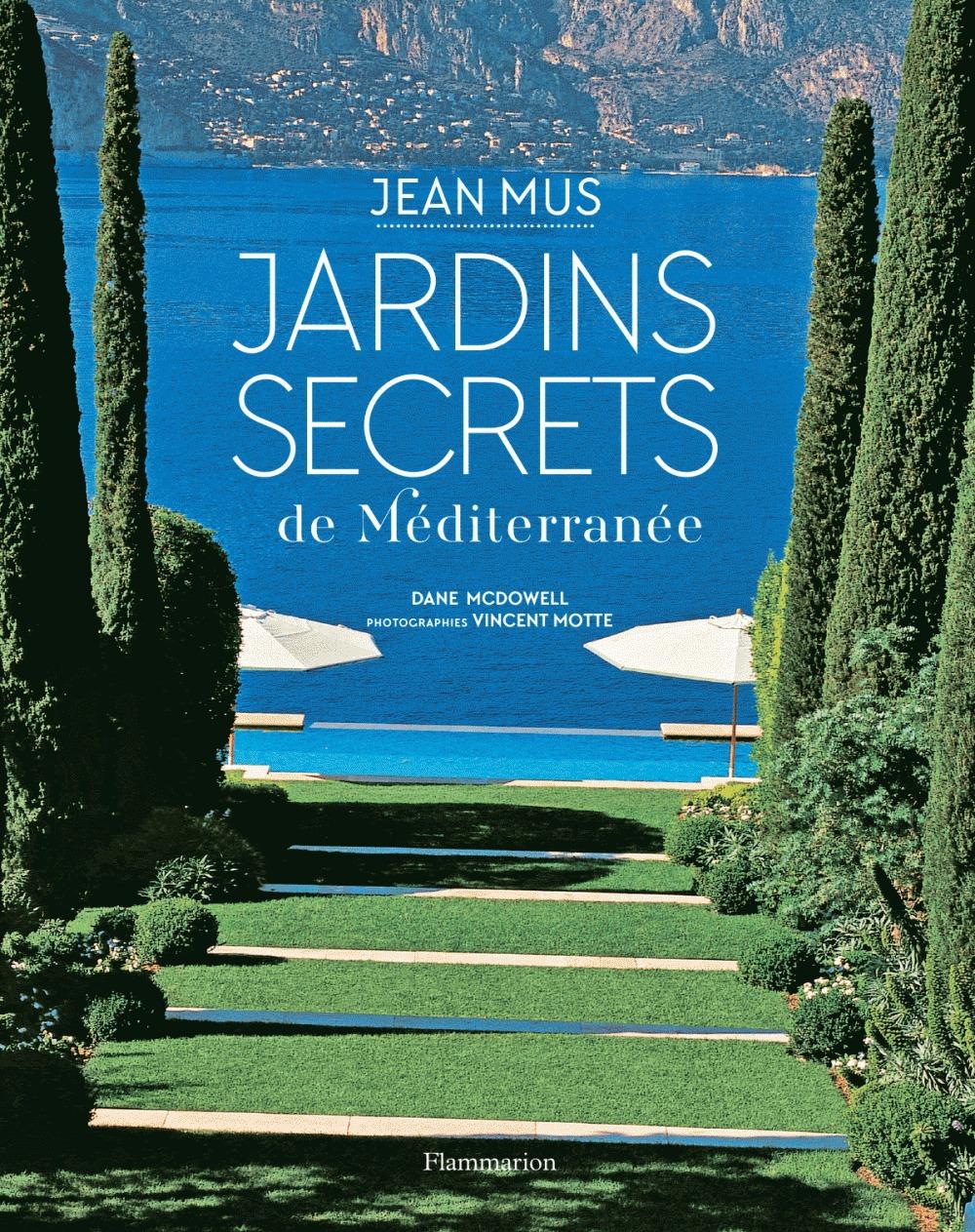 Jean Mus Jardins secrets de Méditerranée