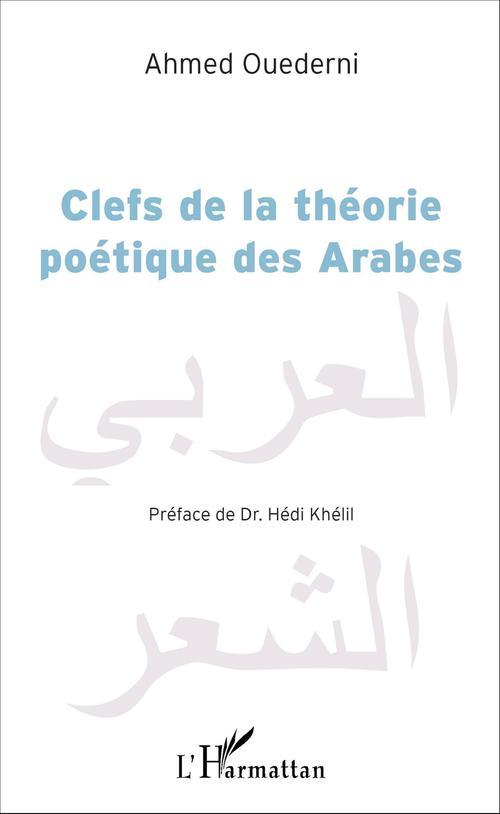 Clefs de la théorie poétique des Arabes