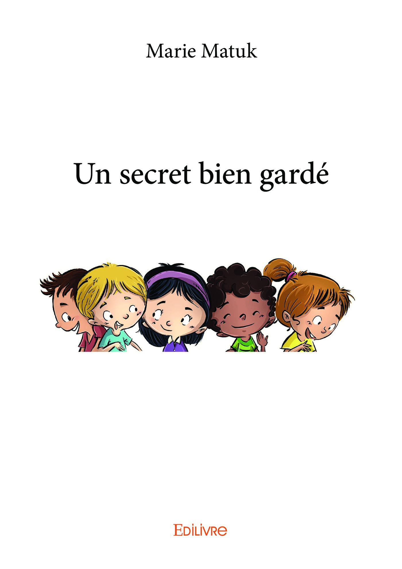 Marie Matuk Un secret bien gardé