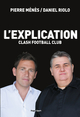 L'explication ; clash football club