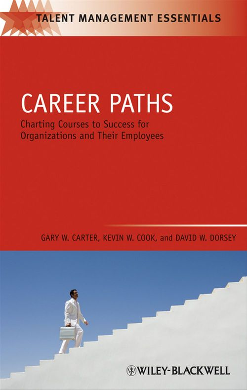 Career Paths ; charting courses to succes for organizations and their employees