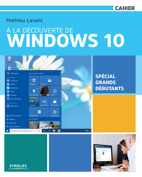 Editions A. Comme... Mathieu Lavant À la découverte de Windows 10