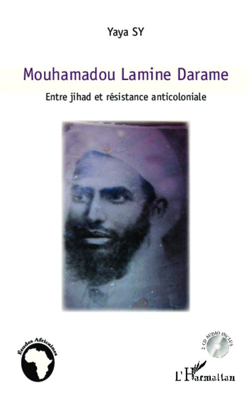 Yaya Sy Mouhamadou Lamime Darame ; entre jihad et résistance anticoloniale