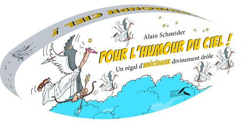 Alain SCHNEIDER Pour l'humour du ciel !