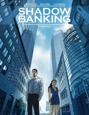 Eric Corbeyran Shadow banking - Tome 2 - Engrenage