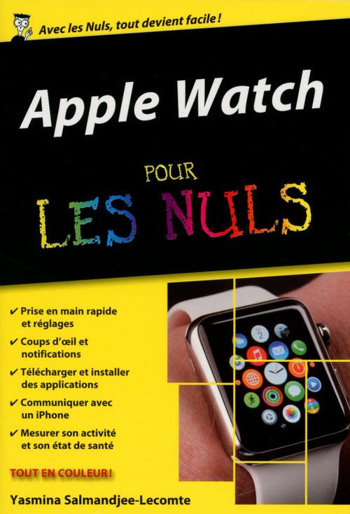 Yasmina SALMANDJEE LECOMTE Apple Watch Pour les Nuls, édition poche