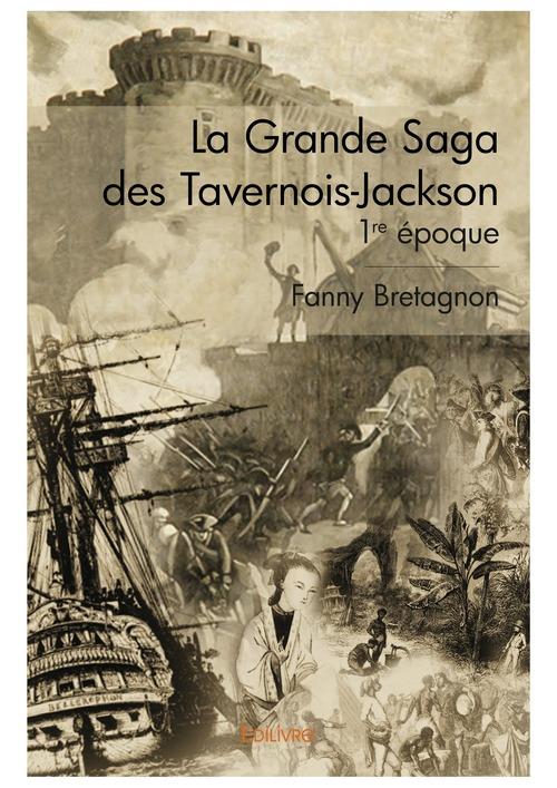 La Grande Saga des Tavernois-Jackson - 1re époque