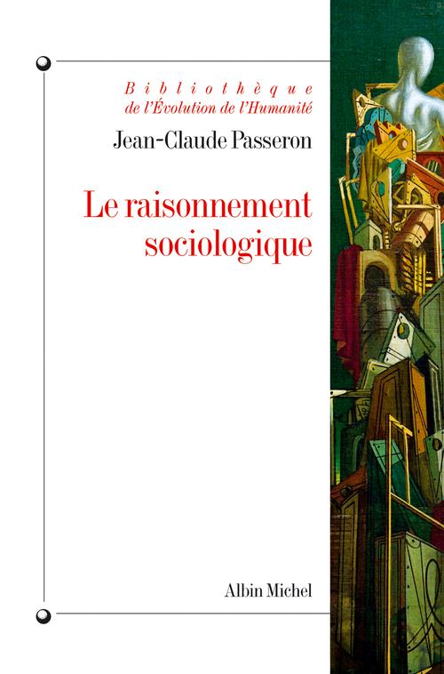 Jean-Claude Passeron Le Raisonnement sociologique