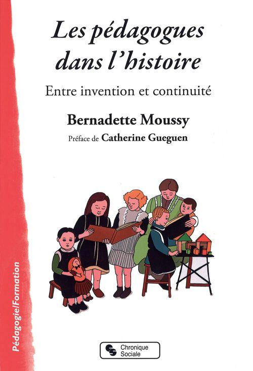 Bernadette Moussy Les pédagogues dans l´histoire