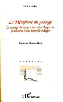Patrick Nerhot Métaphore du passage ; le concept de temps chez Saint Augustin, fondement d'une nouvelle éthique