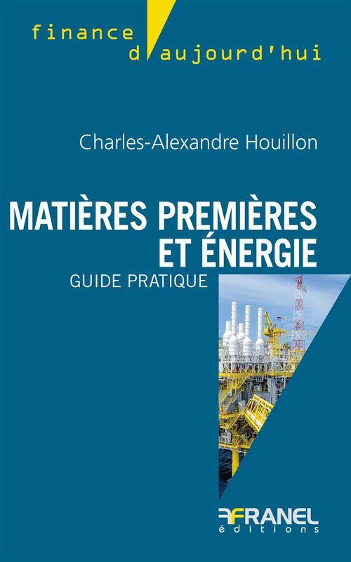 Matières premières et énergie - Guide pratique