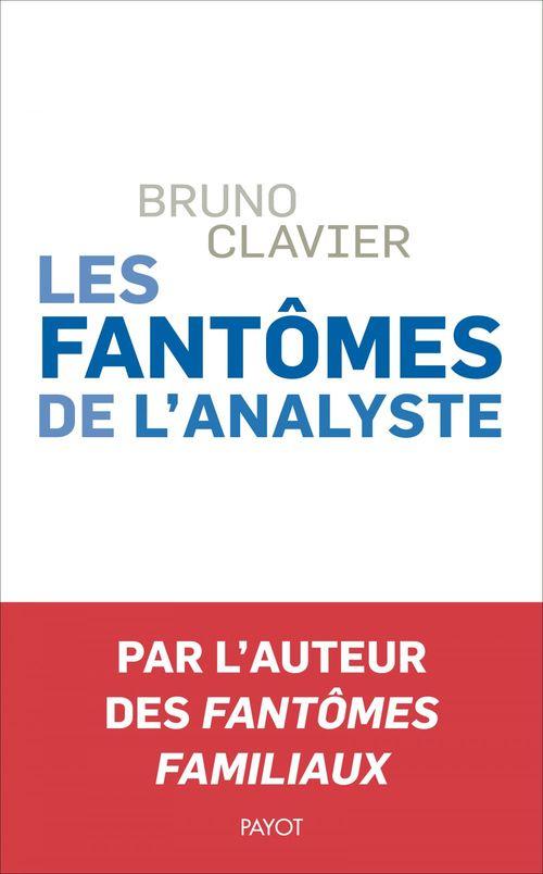 Bruno Clavier Les Fantômes de l'analyste