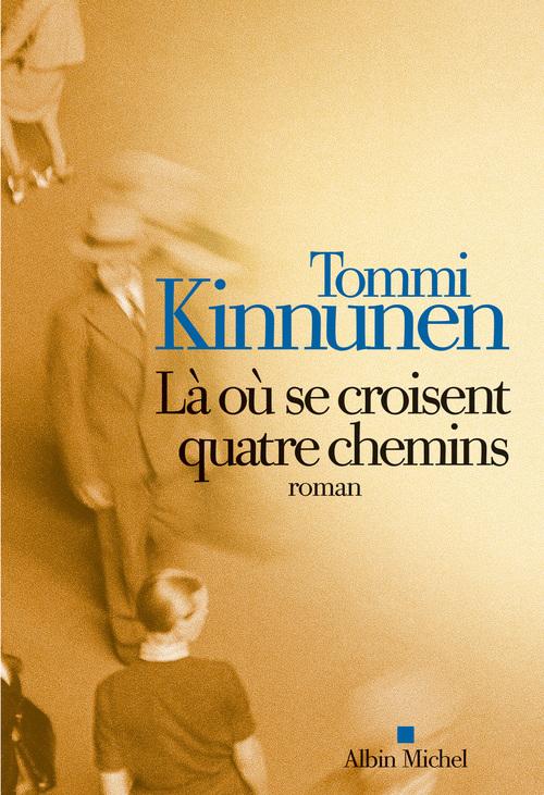 Tommi Kinnunen Là où se croisent quatre chemins