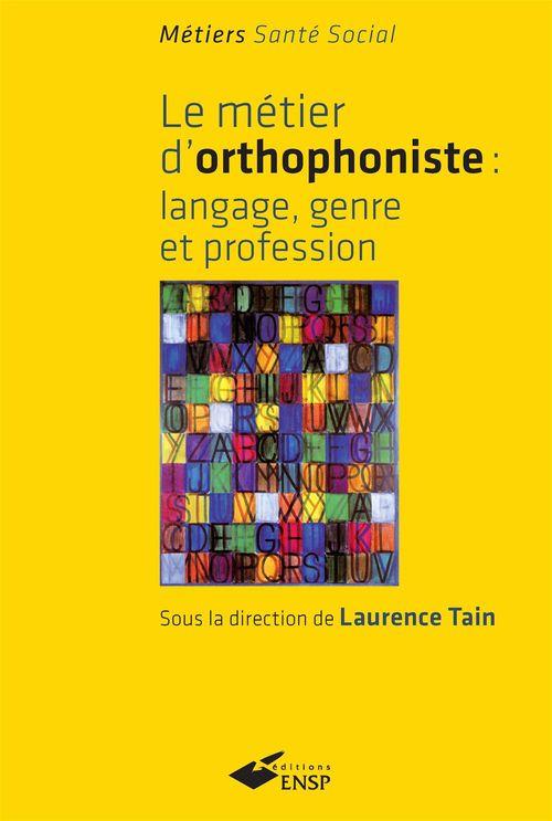 Laurence Tain Métier d'orthophoniste : Langage, genre et profession
