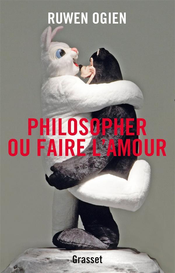 Ruwen Ogien Philosopher ou faire l'amour