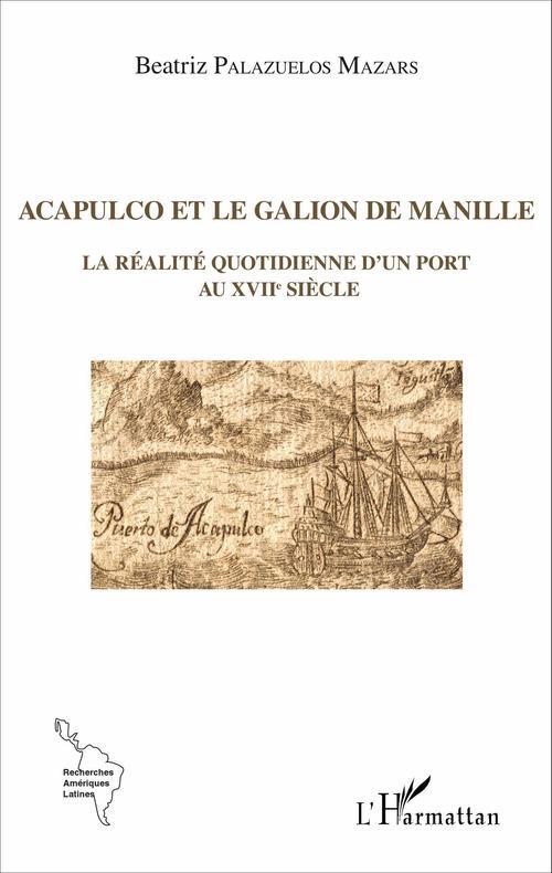 Beatriz Palazuelos Mazars Acapulco et le galion de Manille