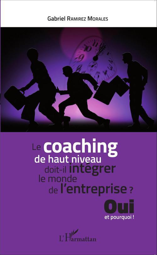 Gabriel Ramirez Morales Le coaching de haut niveau doit-il intégrer le monde de l'entreprise