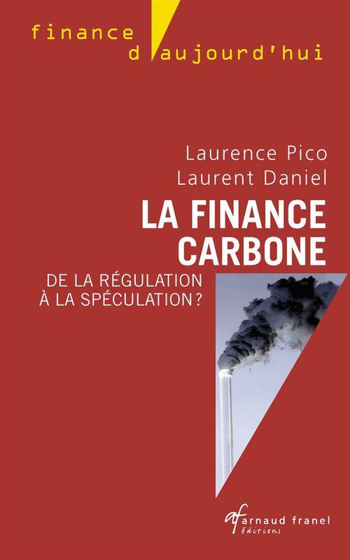 La finance carbone - De la régulation à la spéculation ?