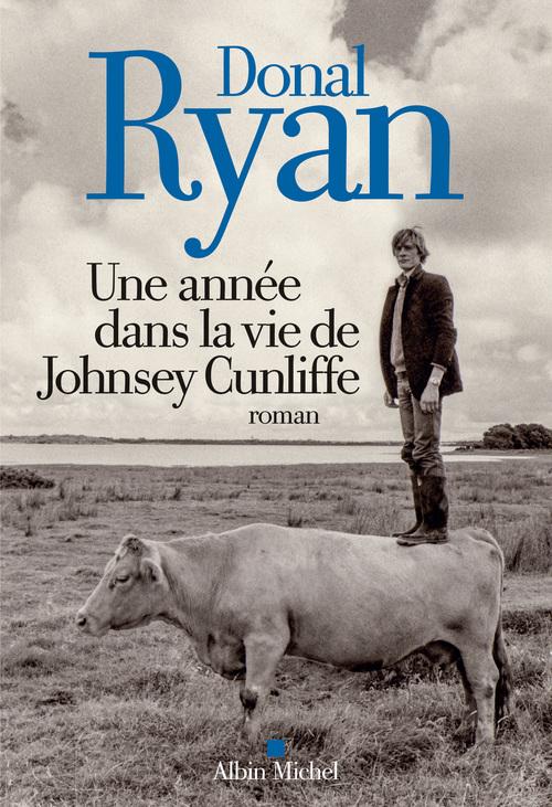 Donal Ryan Une année dans la vie de Johnsey Cunliffe