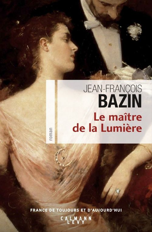 Jean-François Bazin Le Maître de la lumière