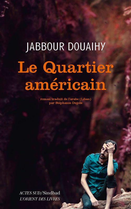Jabbour Douaihy Le Quartier américain