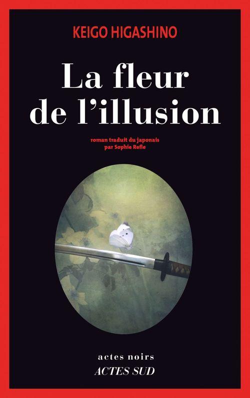 Keigo Higashino La Fleur de l'illusion