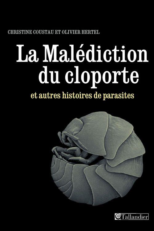 Christine Coustau La Malédiction du cloporte et autres histoires de parasites