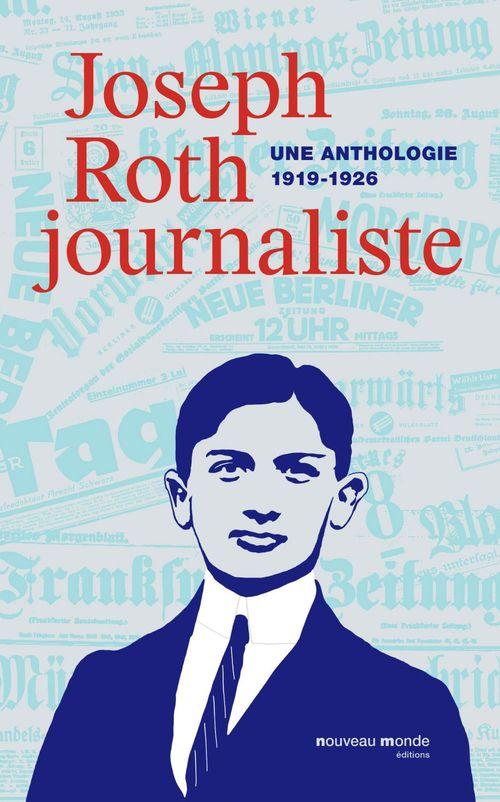 Joseph ROTH Joseph Roth journaliste