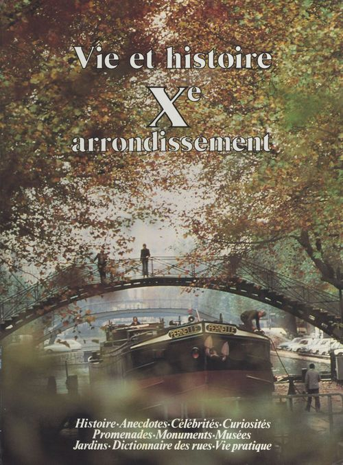 Laure Beaumont-Maillet Vie et histoire du Xe arrondissement : Saint-Vincent-de-Paul, porte Saint-Denis, porte Saint-Martin, hôpital Saint-Louis