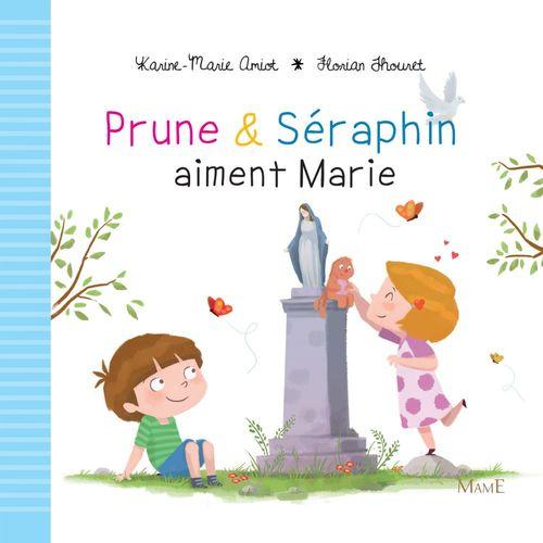 Karine-Marie Amiot Prune et Séraphin aiment Marie