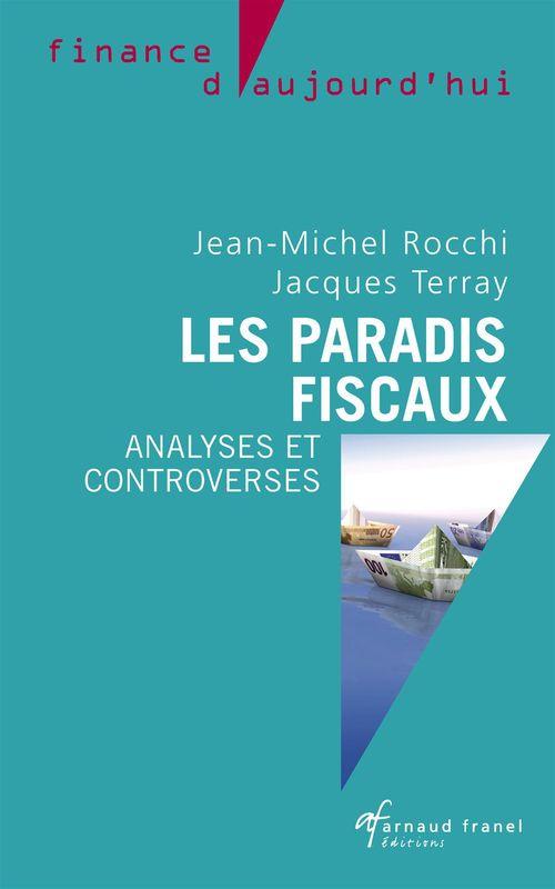 Les paradis fiscaux - Analyses et controverses